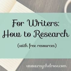 For Writers: How to Research: