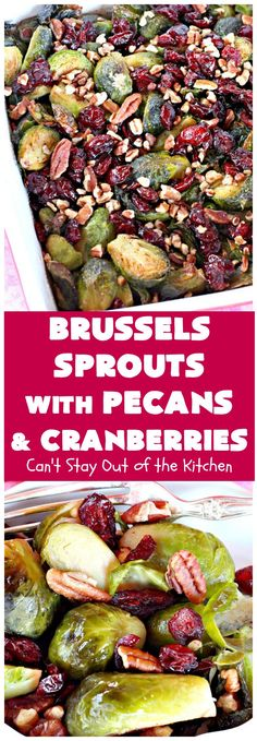 Brussels Sprouts with Pecans and Cranberries Can't Stay Out of the Kitchen this spectacular side dish is perfect for Side Recipes, Vegetable Recipes, Whole Food Recipes, Vegetarian Recipes, Dinner Recipes, Cooking Recipes, Healthy Recipes, Healthy Meals, Healthy Food