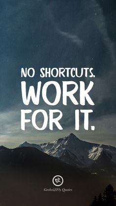 No shortcuts. Work for it. Inspirational And Motivational iPhone HD Wallpapers Quotes #Motivational #Inspirational #Quotes #Wallpaper #iPhone #iOS #sayings