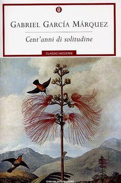 Cent'anni di solitudine – Gabriel Garcia Marquez.
