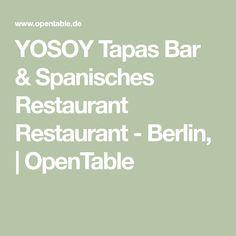 YOSOY Tapas Bar & Spanisches Restaurant Restaurant - Berlin, | OpenTable Tapas Bar, Restaurant Restaurant, Restaurants, Math, Places, Food Menu, Math Resources, Restaurant, Lugares