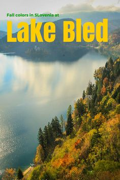 The beautiful landscape and fall colors at Lake Bled in Slovenia. Images, hike and landscape around this scenic area of Slovenia http://travelphotodiscovery.com/fall-time-in-lake-bled-part-2-travel-photo-mondays/