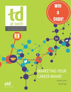"What's your best tip for using social media to enhance your brand? Tell us in this TD at Work author blog post and you could win a copy of the August bonus issue of TD at Work, ""Marketing Your Career Brand."""