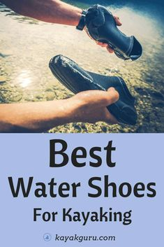 Best Water Shoes For Kayaking, Canoeing, SUP & Boating Review 2021