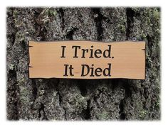 Items Similar To Funny Garden Sign I Tried It D On Etsy