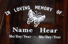 In Loving Memory of Butterfly Vinyl Decal Window Sticker Set of 2 vinyl decal,http://www.amazon.com/dp/B00GK7QRK4/ref=cm_sw_r_pi_dp_qkDRsb1052YBWET3