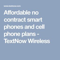 17 Best textnow images in 2018 | Cell phone plans, Smart phones