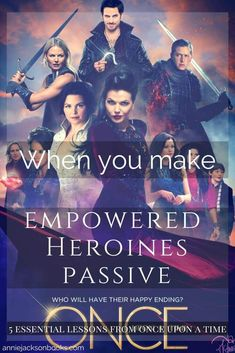 5 Essential Writing Lessons from Once Upon a Time | When empowered heroines become passive