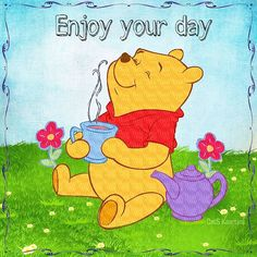 Flower Quotes, E Cards, Winnie The Pooh, Good Morning, Disney Characters, Fictional Characters, Day, Relax, Sayings