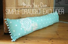 How to Make a Simple Draft Excluder - tutorial. I'm thinking about making one of thee, but thinner and perhaps filled with rice, which absorbs humidity.