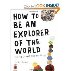 How to Be an Explorer of the World: Portable Life Museum [Paperback]  Keri Smith (Author)
