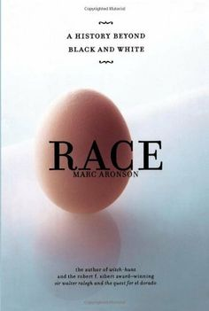 Race: A History Beyond Black and White by Marc Aronson. $16.24. 336 pages. Reading level: Ages 12 and up. Publisher: Atheneum Books for Young Readers (November 6, 2007). Author: Marc Aronson. Save 19% Off!
