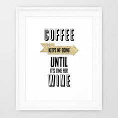 """""""Coffee and Wine"""" Framed Art Print by Jeans And Tees And Travel And Cakes on Society6."""