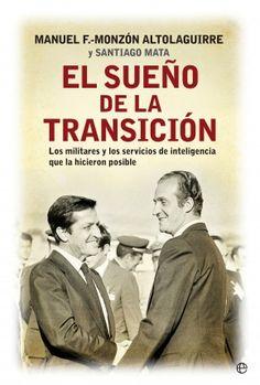 El sueño de la Transición, de Manuel Fernández-Monzón Altolaguerri - Editorial: La Esfera de los libros - Signatura 946 FER sue - Código de barras: 3330485