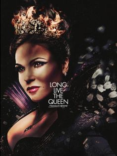 Long Live The Evil Queen. Love.
