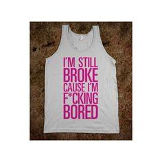 I'm Still Broke ($27) ❤ liked on Polyvore