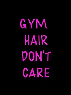 Gym Hair Don't Care Work Out Tank