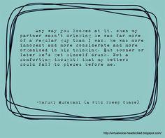 """Not a comforting thought..""- A Wild Sheep Chase - Haruki Murakami"