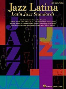 Jazz Latina: Latin Jazz Standards (Piano, Vocal, Guitar Soundbook) by Hal Leonard Corporation