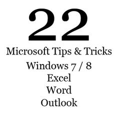 A list of great tips & tricks articles for Outlook, Word, Excel, Windows 7 / 8, and more!