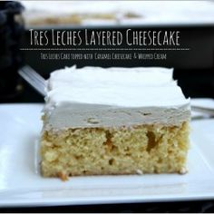 Tres Leches Cheesecake -yum!