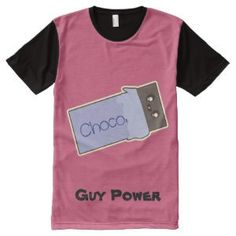 """Guys like chocolate too - guy power all over print shirt (<em data-recalc-dims=""""1"""">$55.95</em>)"""