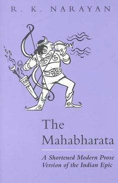 The Mahabharata (modern abridged version by RK Narayan)
