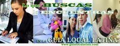 Encuentra lo que buscas en la Guia Local Latina Clasificados. Ofertas de trabajo Negocios, Informacion importante para nuestra comunidad