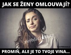 promiň, ale je to tvoje vina… – Zvrhlíci XXL – Bez cenzury Story Quotes, Funny People, True Stories, Haha, Jokes, Entertaining, Meme, Ha Ha, Memes Humor