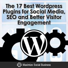 Looking for WordPress plugins? Look no further! Here are the 17 best WordPress plugins for social media, SEO, and better visitor engagement.
