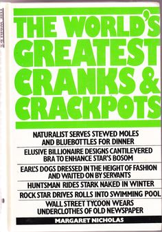 """The World's Greatest Cranks & Crackpots"" av Margaret Nicholas 'A Book with an Eccentric Character'"