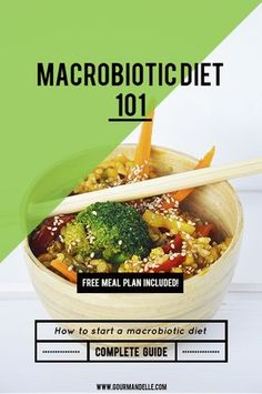 Learn the basics of the macrobiotic diet and everything you need to know in…