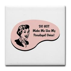 "Oh you DON""t want me to use my paralegal voice! LOL! haha yes this is so me"