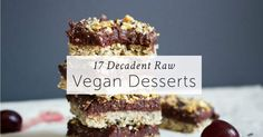 Do you think a raw or vegan diet is boring? Let these 17 decadent raw vegan desserts take your breath away. Indulging was never so healthy!