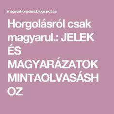 Horgolásról csak magyarul.: JELEK ÉS MAGYARÁZATOK MINTAOLVASÁSHOZ Amigurumi