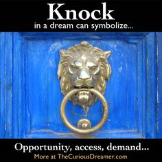 In a dream, knocking on a door can represent... More dream symbol meanings at TheCuriousDreamer... #dreammeaning #dreamsymbol