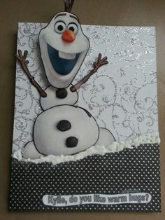 Quick Olaf card.  For Kylie'14
