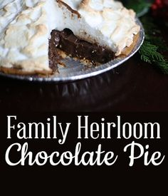 Nana's recipe - Family Heirloom Chocolate Pie Recipe: Easy, light and rich, amazing flavor!