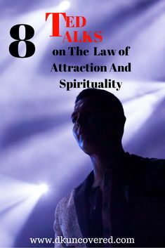 8 Ted Talks on The Law of Attraction and Spirituality #ted #tedtalks #lawofattraction #spirituality