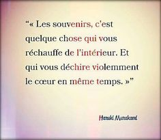 Souvenirs. Trop vrai!!! Haruki Murakami, French Quotes, Some Words, Note To Self, Sentences, Quotations, Tattoo Quotes, Inspirational Quotes, Notes