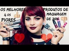 De Coturno & Spikes: Vídeo: Os Melhores e os Piores Produtos de Maquiagem de 2016
