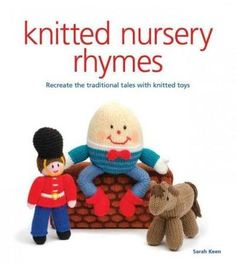 Knitters everywhere can easily recreate traditional characters from best-loved talescharacters such as Humpty-Dumpty, Little Miss Muffet, Jack and Jill, plus delightful animals that children know and                                                                                                                                                                                  More