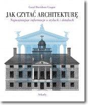Jak czytać architekturę? Najważniejsze informacje o stylach i detalach