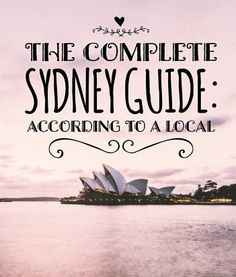 A local's take on all things Sydney, Australia. This complete travel guide will guide you to all the local hang outs to make your trip to Sydney perfect!