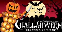 Challahween 2013 - This Manna's From Hell!