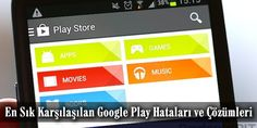 Google Play Hataları ve Çözümleri - http://www.servisi.com.tr/cep-telefonu/google-play-hatalari-ve-cozumleri
