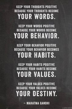 Keep your thoughts positive. #words #behavior #habits #values #destiny