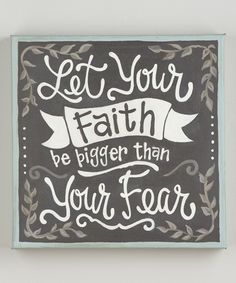 Look at this 'Faith Bigger Than Fear' Wrapped Canvas on #zulily today!