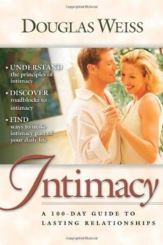 Intimacy: A 100-Day Guide to Lasting Relationships by Douglas Weiss, Take your marriage from average to awesome in 100 days! Create the spiritual, emotional and physical closeness that you've been hungering for! Identify the roadblocks that keep you from experiencing exciting and satisfying intimate moments with your spouse.
