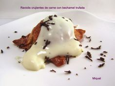 Les receptes del Miquel: Raviolis crujientes de carne con bechamel trufada